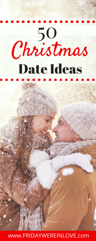 Who doesn't love a good Christmas date to make the season feel romantic and special, and decided it was time to share our list of 50 Holiday Date Ideas! #christmasdate #holidaydate #christmasactivities