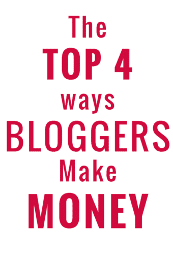 Top 4 Ways Bloggers Make Money