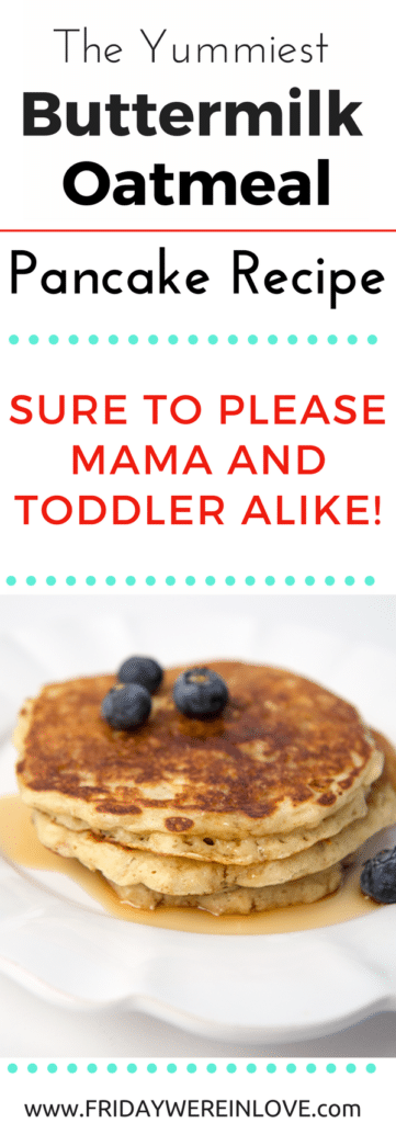 Easy Healthy Breakfast Ideas: Buttermilk Oatmeal Pancakes Recipe: Easy toddler breakfast that mom and big kids all love too!