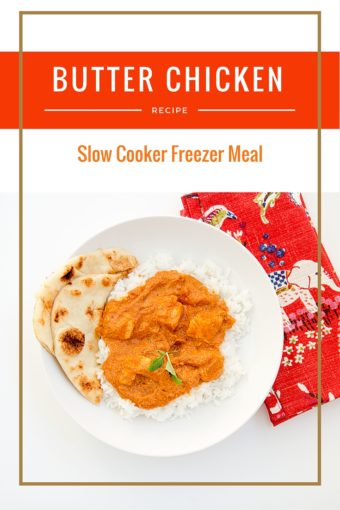 One Meal Now One Meal Later (One to Eat/One to Freeze): Crock Pot Butter Chicken Recipe