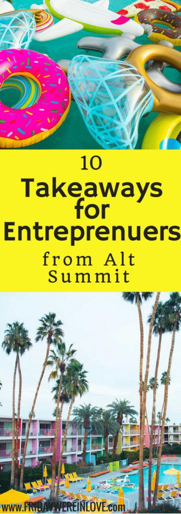 10 Entrepreneurial takeaways from Alt Summit in Palm Springs