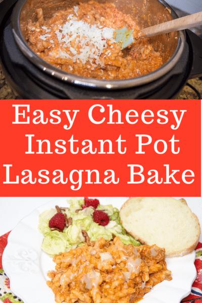 Easy Cheesy Lasagna Bake in the Instant Pot
