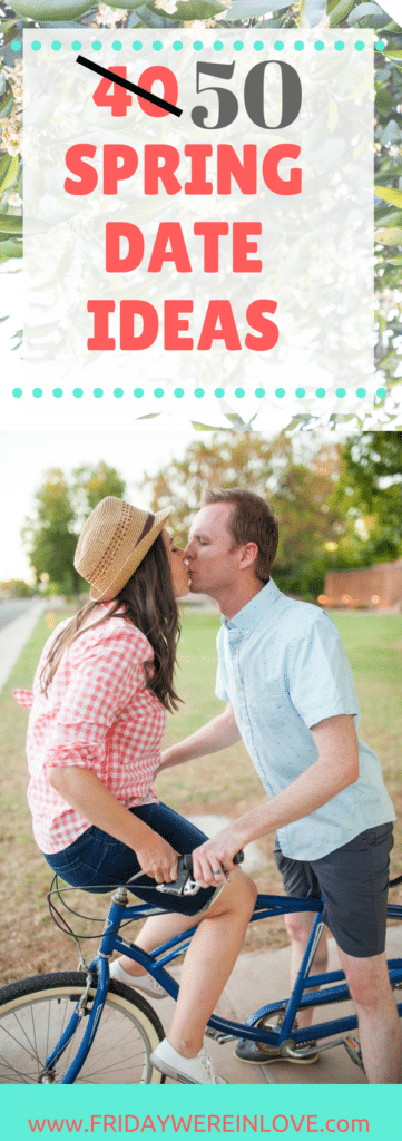 Spring Date Ideas! 50 perfect date night ideas for the spring season
