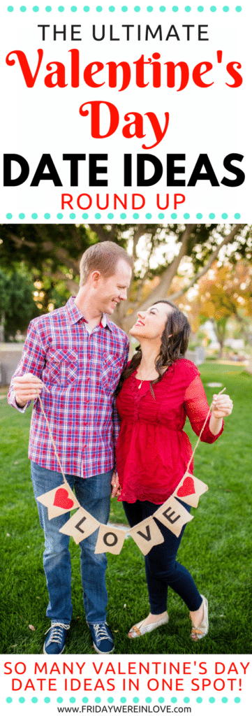 Ultimate Valentine's Day Date Ideas Round Up: So many Valentine's Day Date Night Ideas in One Spot!