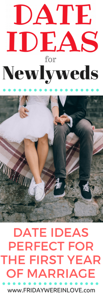 25 date ideas for newlyweds friday were in love newlywed date ideas perfect for the first year of marriage negle Choice Image