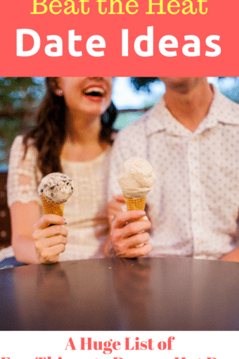 Things to Do on a Hot Day: Beat the Heat Date Ideas