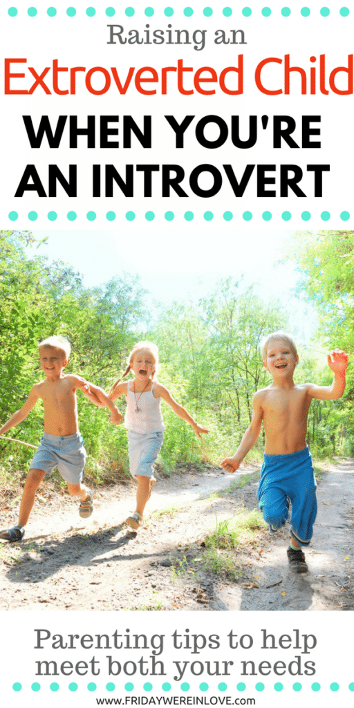 Raising an extroverted child when you're an introvert_ parenting tips to help your social child and your introvert needs both be met!