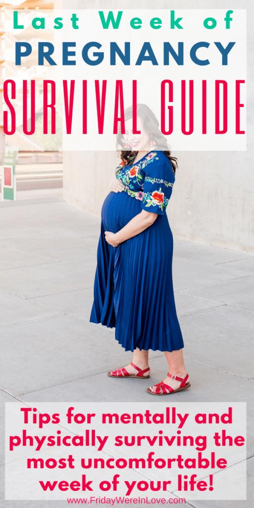 Last week of pregnancy survival guide