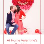 Valentine's Day Ideas At Home
